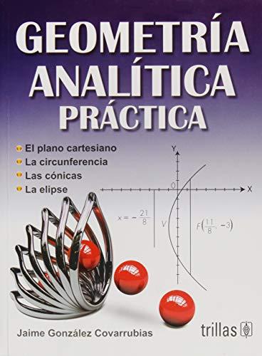 Geometria Analitica Practica/ Analitical Geometry Practice (Spanish Edition): Covarrubias, ...