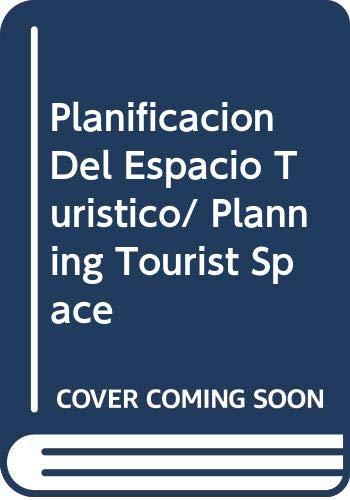 9789682446085: Planificacion Del Espacio Turistico/Planning Tourist Space