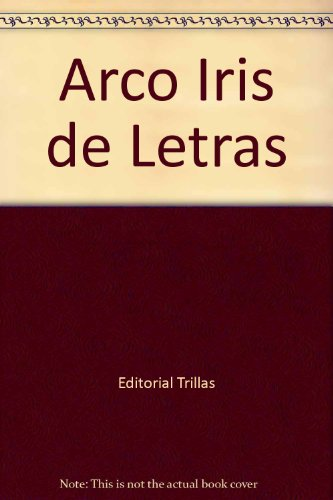 Arco Iris de Letras by Editorial Trillas: Editorial Trillas Staff
