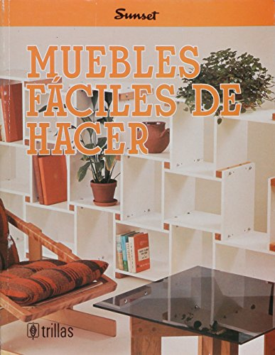 9789682446412: Muebles Faciles De Hacer/Easy to Make Furniture (Sunset)