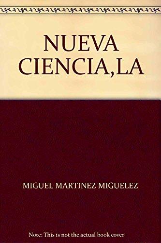 LA NUEVA CIENCIA: SU DESAFIO, LOGICA Y: MARTINEZ, MIGUEL ANGEL