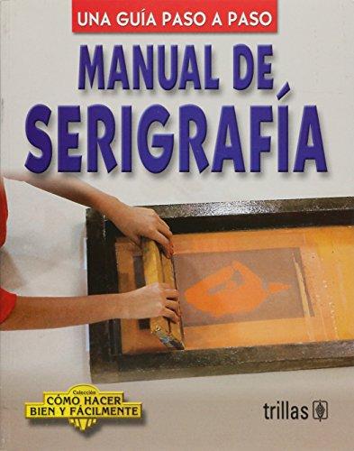Manual de serigrafia/ Screen Printing Guide: Una: Lesur, Luis