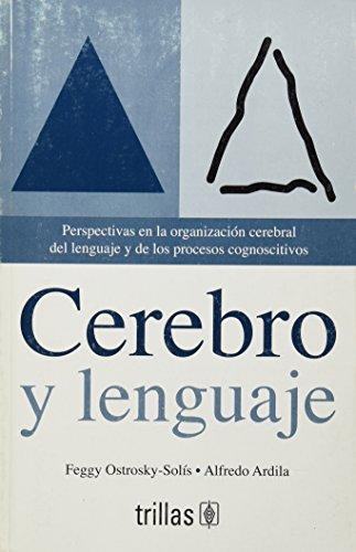 9789682447525: CEREBRO Y LENGUAJE: PERSPECTIVAS EN LA ORGANIZACION CEREBRAL DEL LENGUAJE Y