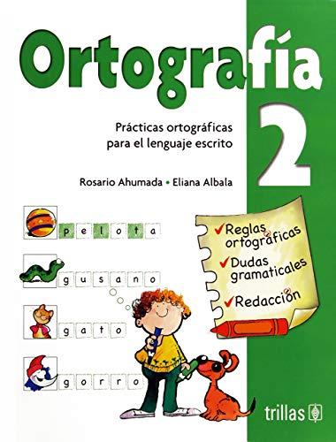 ORTOGRAFIA 2: PRACTICAS ORTOGRAFICAS PARA EL LENGUAJE: AHUMADA, ROSARIO