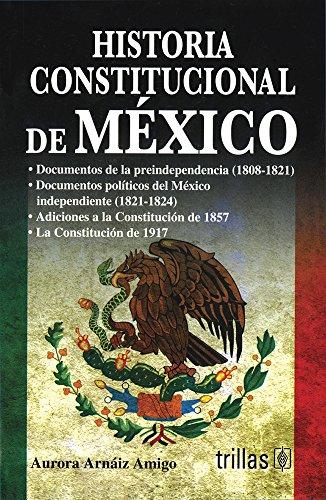 9789682447747: HISTORIA CONSTITUCIONAL DE MEXICO