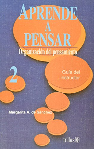9789682448270: Organizacion del Pensamiento Guia del instructor (Aprende A Pensar, 2)