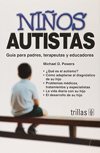 Ninos Autistas: Guia Para Padres, Terapeutas y: Editorial Trillas