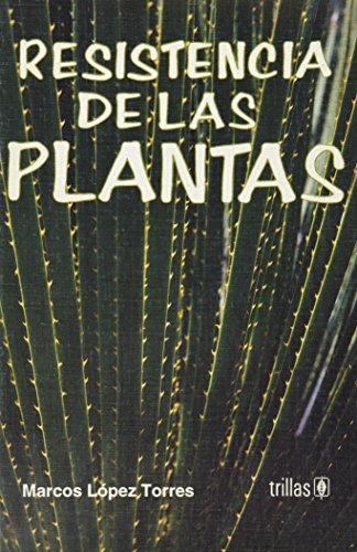 RESISTENCIA DE LAS PLANTAS: LOPEZ TORRES, MARCOS