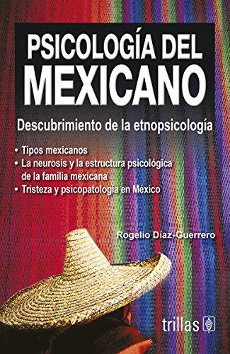 PSICOLOGIA DEL MEXICANO: DIAZ GUERRERO, ROGELIO