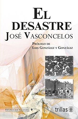 DESASTRE, EL: JOSE VASCONCELOS CALDERON