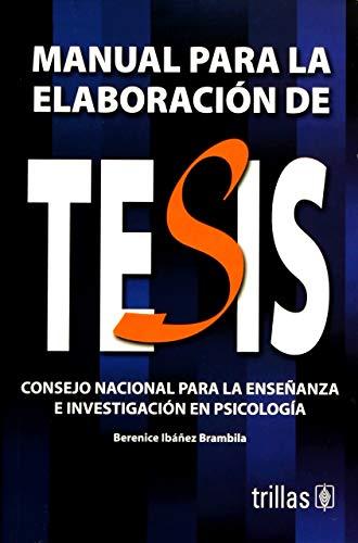 MANUAL PARA LA ELABORACION DE TESIS: IBANEZ BRAMBILA, BERENICE