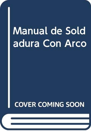 Manual de Soldadura Con Arco (Spanish Edition): Lesur, Luis, Trillas