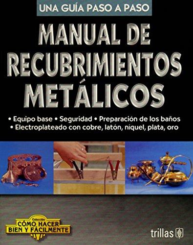 Manual de recubrimientos metalicos/ Manual of Metal Coatings (Como Hacer Bien Y Facilmente) (...