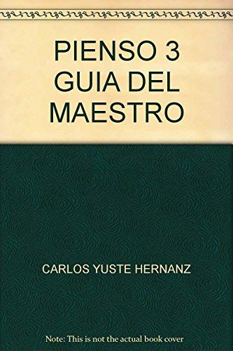 PIENSO 3 GUIA DEL MAESTRO: YUSTE HERNANZ, CARLOS