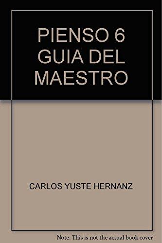 PIENSO 6 GUIA DEL MAESTRO: YUSTE HERNANZ, CARLOS