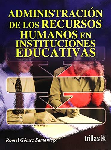 Administracion de los recursos humanos en instituciones: Samaniego, Romel Gomez