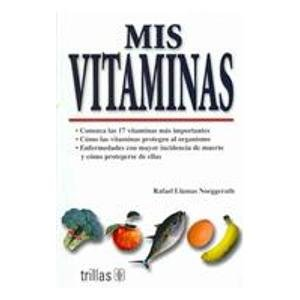 9789682452123: Mis Vitaminas/My Vitamins (Spanish Edition)