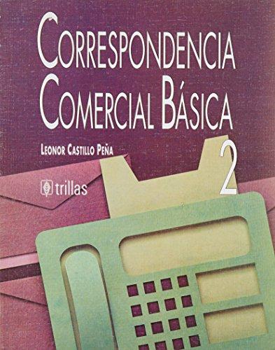 9789682452413: Correspondencia Comercial Basica 2 [Paperback] [Jan 01, 1996] Leonor Castillo Peña