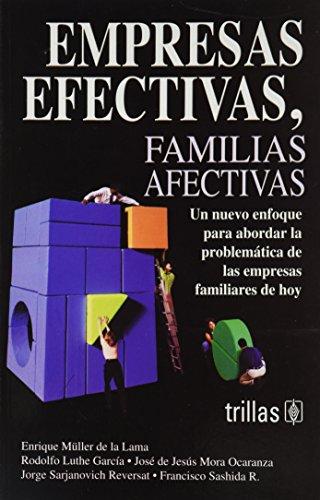 Empresas efectivas, familias afectivas/ Effective Companies ,: De La Lama,