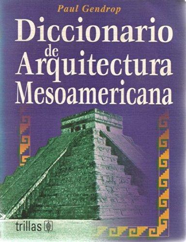 Diccionario de Arquitectura Mesoamericana: Gendrop, Paul
