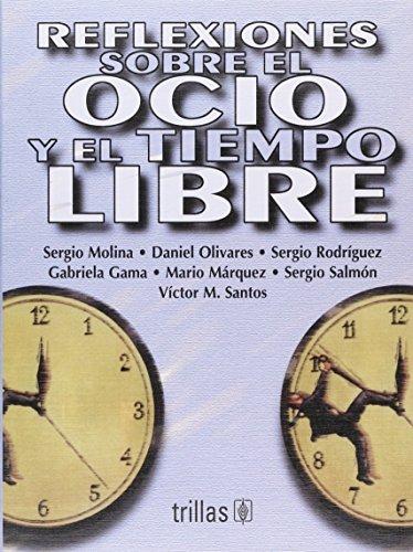 9789682454998: Reflexiones Sobre El Ocio y El Tiempo Libre (Spanish Edition)
