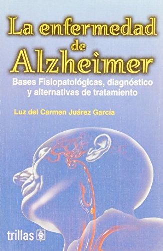 ENFERMEDAD DE ALZHEIMER, LA: LUZ DEL CARMEN JUAREZ GARCIA