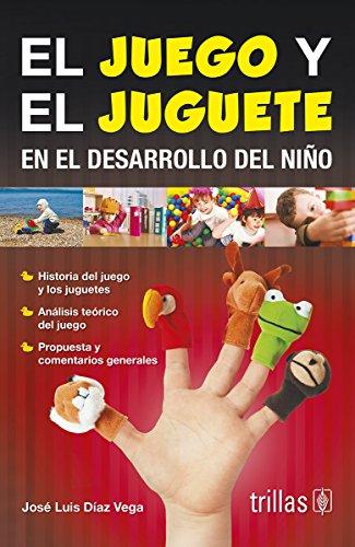 EL JUEGO Y EL JUGUETE EN EL: DIAZ VEGA, JOSE