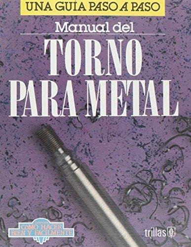 9789682455803: Manual De Torno Para Metal (Coleccion Como Hacer Bien Y Facilmente) (Spanish Edition)
