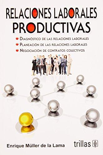 RELACIONES LABORALES PRODUCTIVAS: MULLER DE LA