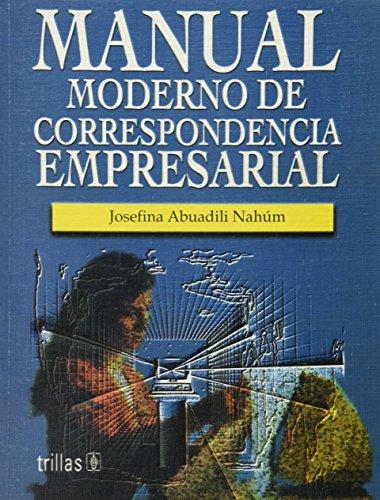 MANUAL MODERNO DE CORRESPONDENCIA EMPRESARIAL: ABUADILI NAHUM, JOSEFINA