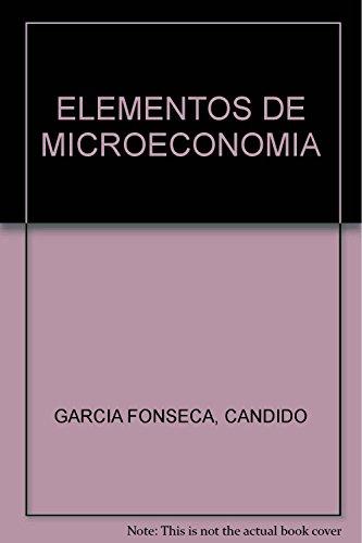 ELEMENTOS DE MICROECONOMIA: GARCIA FONSECA, CANDIDO