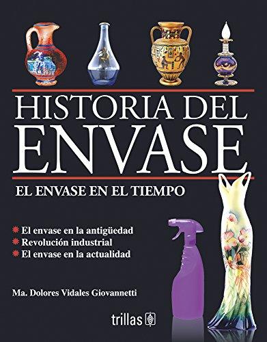 9789682458101: El envase en el tiempo/ The package in time: Historia Del Envase/ History of Pack (Spanish Edition)