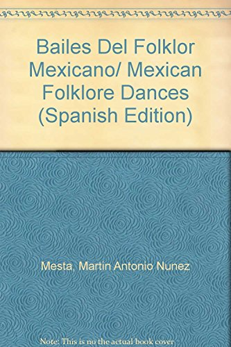 Bailes Del Folklor Mexicano/ Mexican Folklore Dances: Mesta, Martin Antonio
