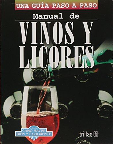 9789682458835: Manual De Vinos Y Licores (Coleccion Como Hacer Bien Y Facilmente) (Spanish Edition)