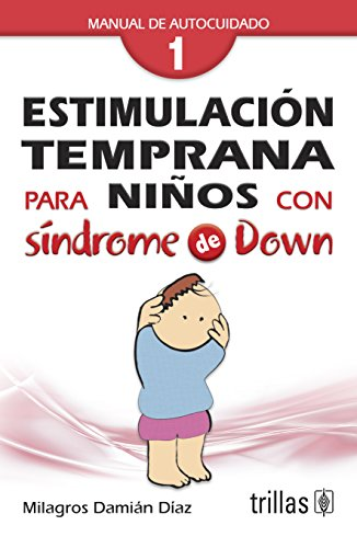 Estimulacion Temprana Para Ninos Sindrome Down 1 (Spanish Edition): Damian, Milagros