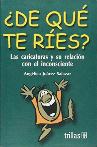 9789682460432: De que te ries? las caricaturas y su relacian con el inconsciente (Spanish Edition)