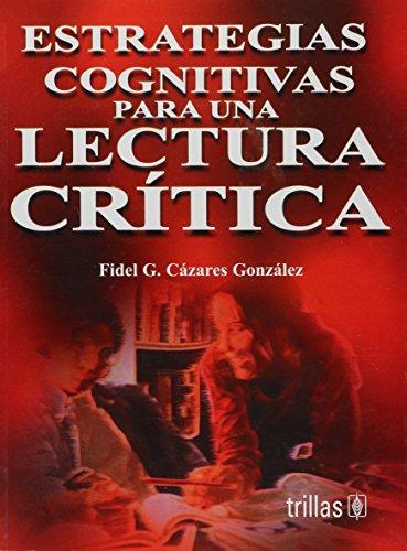 9789682460463: Estrategias Cognitivas Para Una Lectura Critica