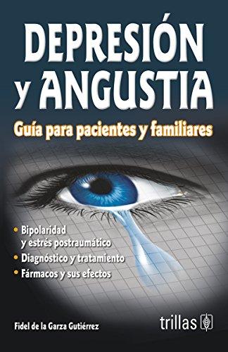 9789682460760: Depresion, Angustia Y Bipolaridad/Depression, Anguish and Bipolarity: Guia para pacientes y familiares (Spanish Edition)
