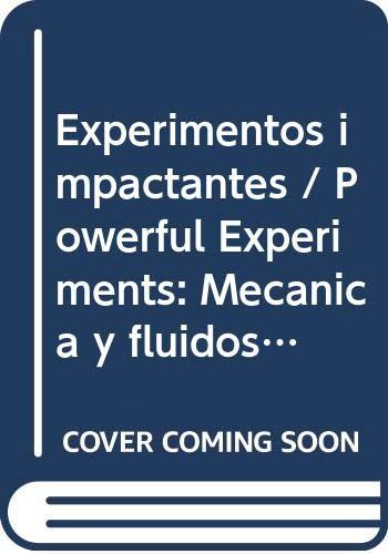 1: Experimentos impactantes / Powerful Experiments: Mecanica: Rotge, Hector Riveros