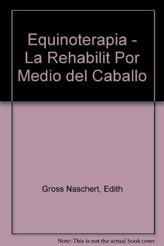 9789682461187: Equinoterapia - La Rehabilit Por Medio del Caballo (Spanish Edition)