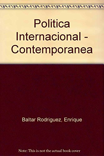 Politica Internacional - Contemporanea (Spanish Edition): Baltar Rodriguez, Enrique;