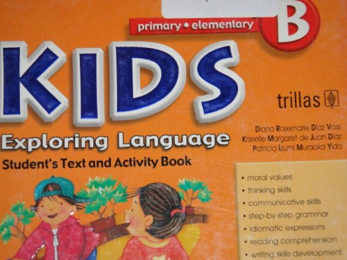 Kids Exploring Language Student's Text and Activity Book (Kids Exploring Language): Diana ...