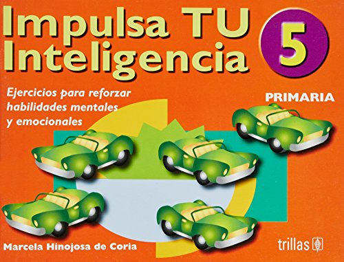 9789682463167: Impulsa tu inteligencia libro 5 primaria/ Stimulate Your Intelligence 5th Grade: Ejercicios Para Reforzar Habilidades Mentales Y Emocionales/ Exercise ... and Emotional Abilities (Spanish Edition)