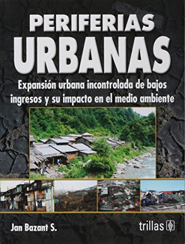 Periferias urbanas/ Urban Periphery: Expansion Urbana Incontrolada: Bazant, Jan