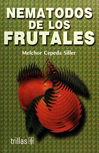 9789682463365: Nematodos de los frutales/ Fruit Worms (Spanish Edition)