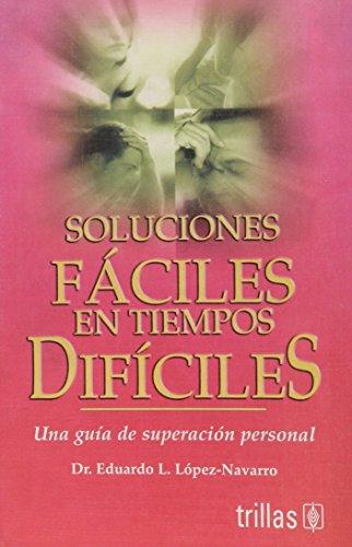 Soluciones Faciles En Tiempos Dificiles (Spanish Edition): Lopez-Navarro, Eduardo