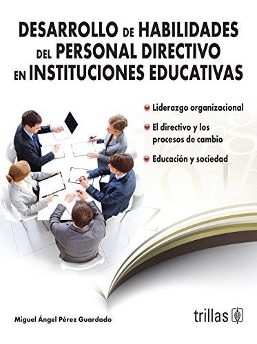 Desarrollo de habilidades del personal directivo en: Guardado, Miguel Angel