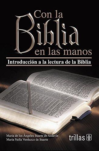 9789682463594: Con la biblia en las manos/ With the Bible in Hand: Introduccian a La Lectura De La Biblia (Spanish Edition)