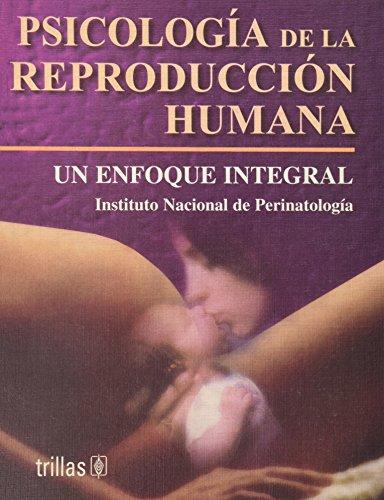 9789682464720: Psicologia de la reproduccion humana / Psychology of Human Reproduction: Un enfoque integral / Internal Approach (Spanish Edition)