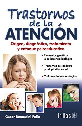 9789682465390: Trastornos de la atencion: Origen, diagnostico, tratamiento y enfoque psicoeducativo